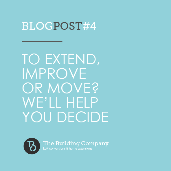 To extend, improve or move? We'll help you decide