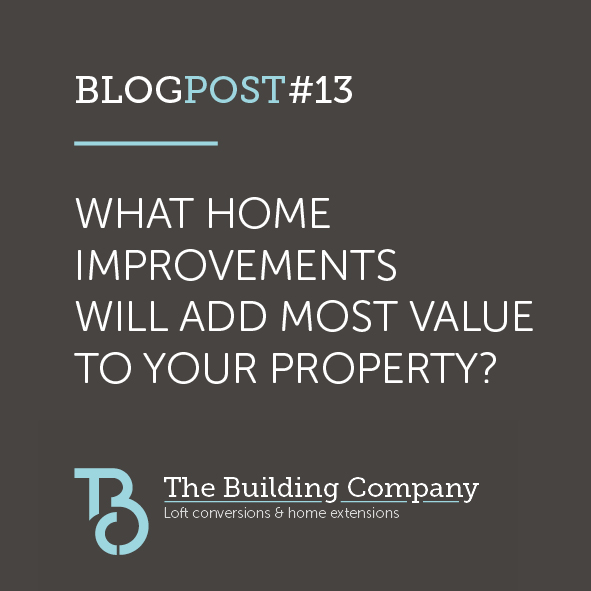 What home improvements will add most value to your property?