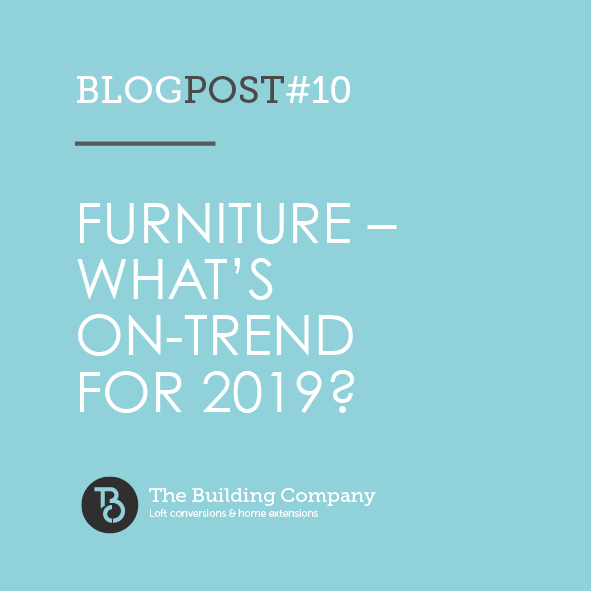 Furniture – what's on-trend for 2019?