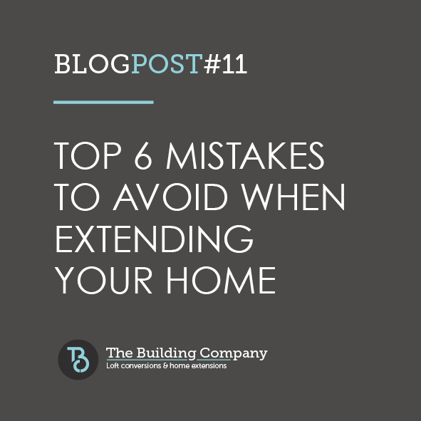 Top 6 mistakes to avoid when extending your property