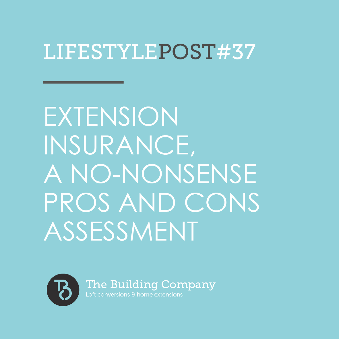 Extension insurance in North London – a no-nonsense pros and cons assessment