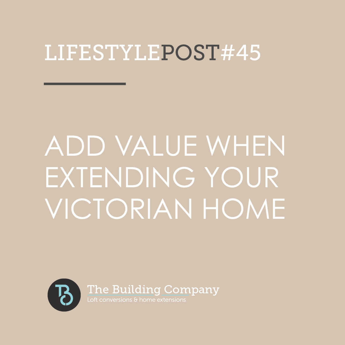 Adding value when extending your Victorian home in North London