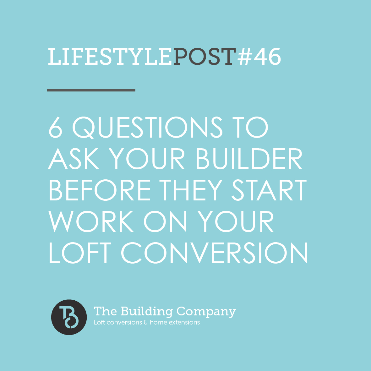 6 questions to ask a builder before they start work on your loft conversion in North London